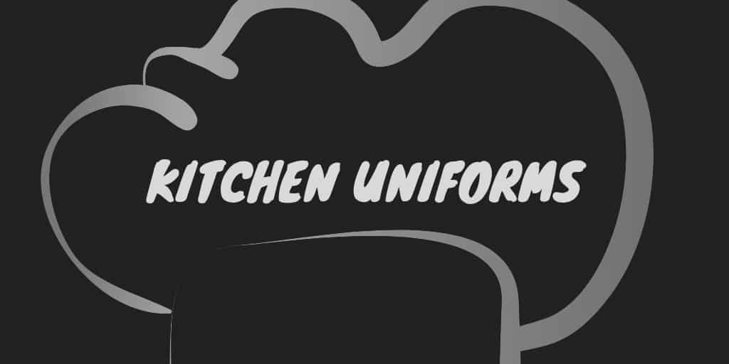 Kitchen Uniforms