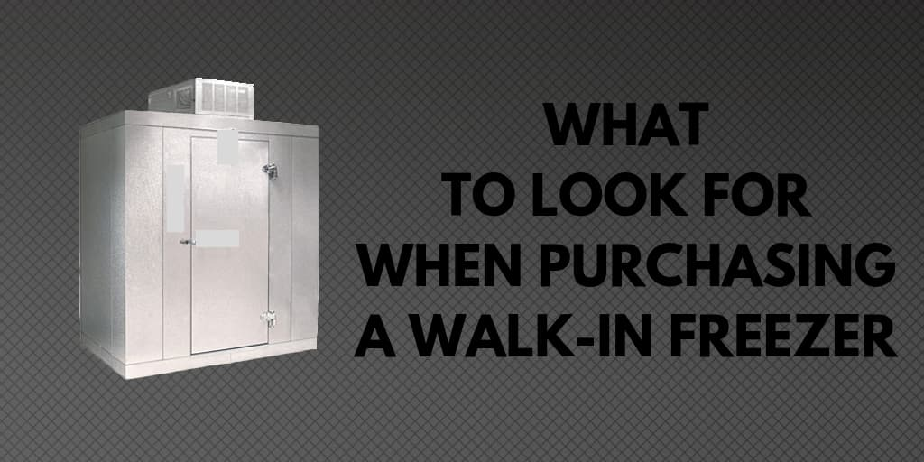 What to Look for When Purchasing a Walk-In Freezer