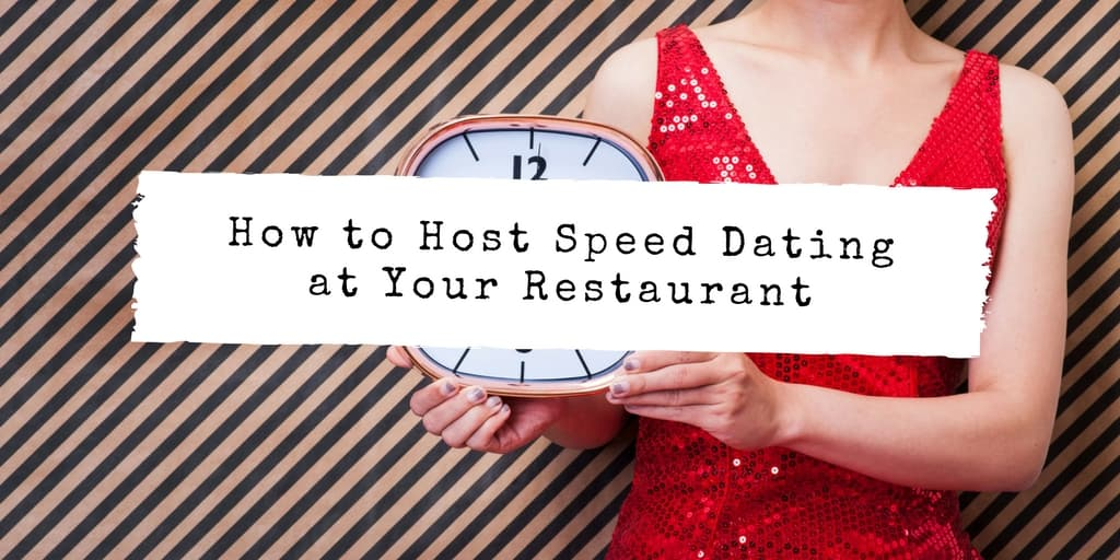 How to Host Speed Dating at Your Restaurant