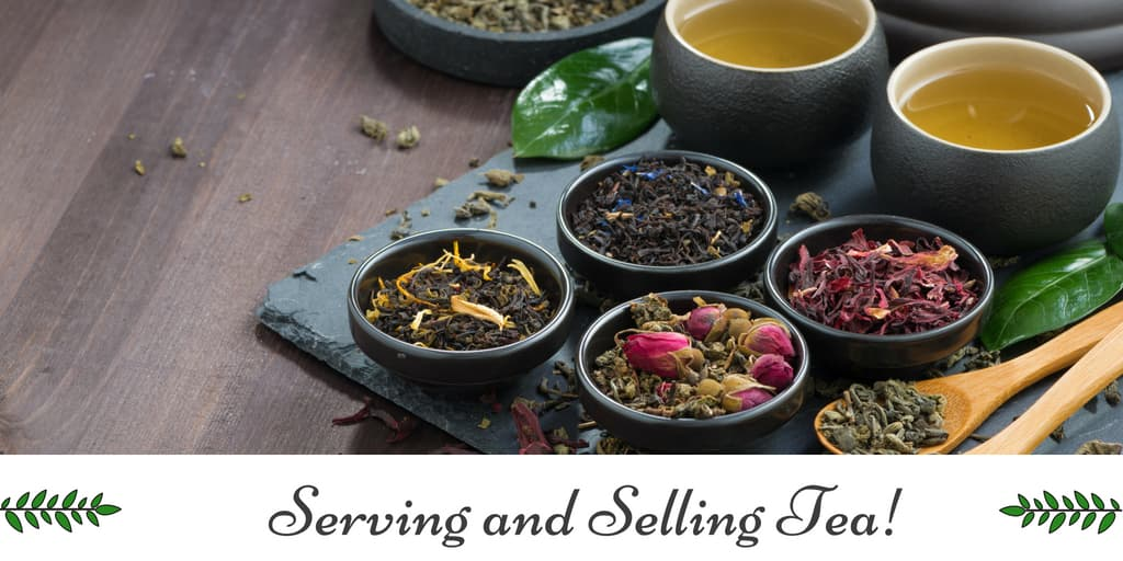 Serving and Selling Tea