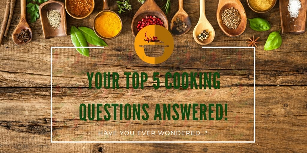 Top 5 Cooking Questions