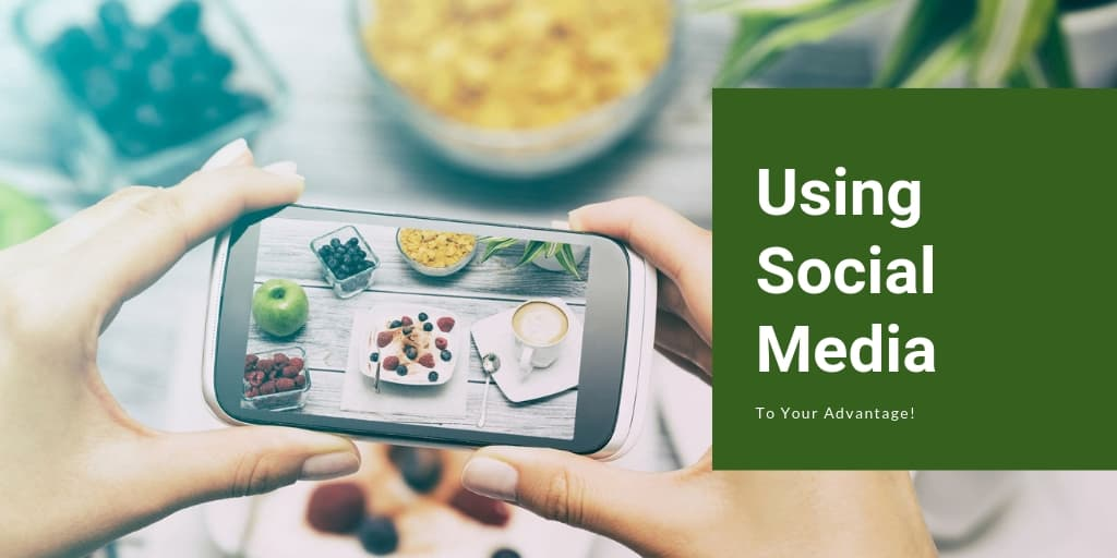 Using Social Media to Your Advantage