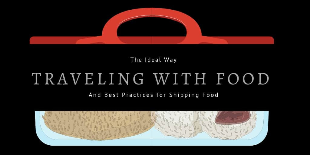 Traveling with Food and Best Practices for Shipping Food