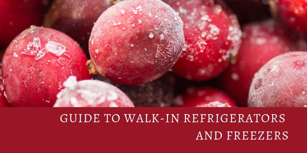 Guide to Walk-in Refrigerators and Freezers