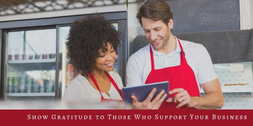 Show Gratitude to Those Who Support Your Business