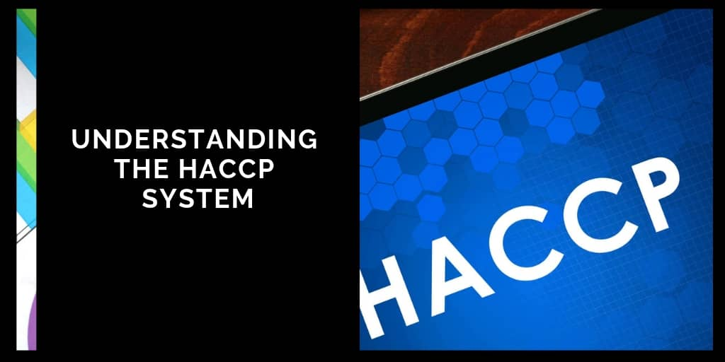 Understanding the HACCP System
