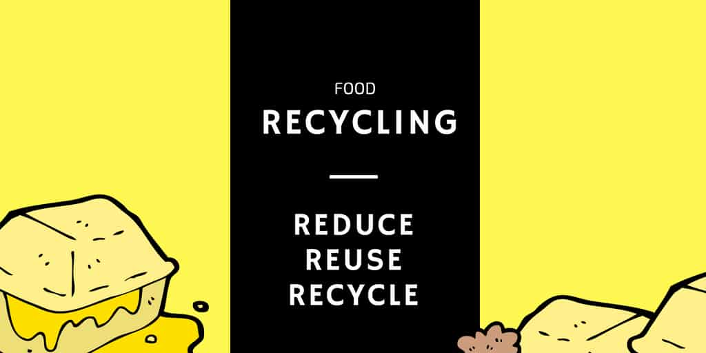 Food Recycling: Reduce, Reuse, Recycle