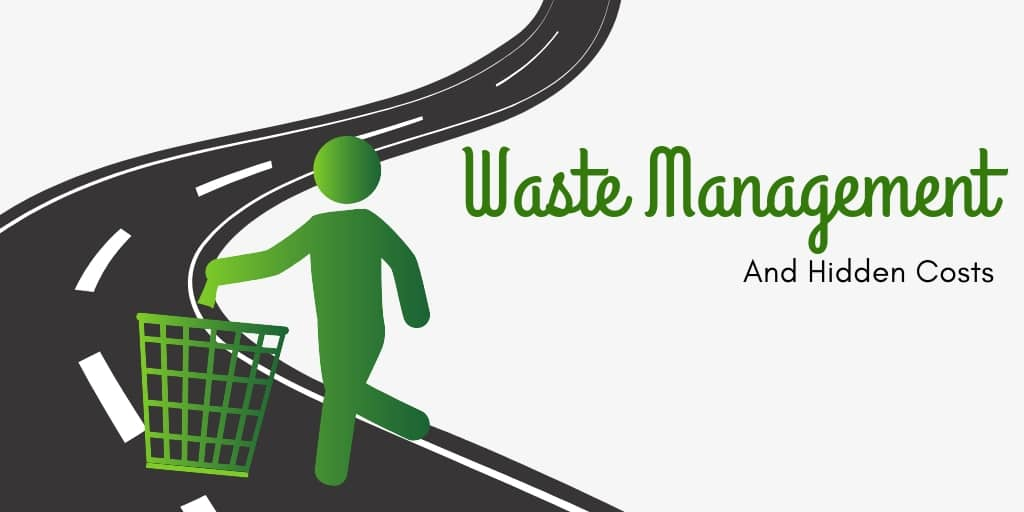Waste Management and Hidden Costs
