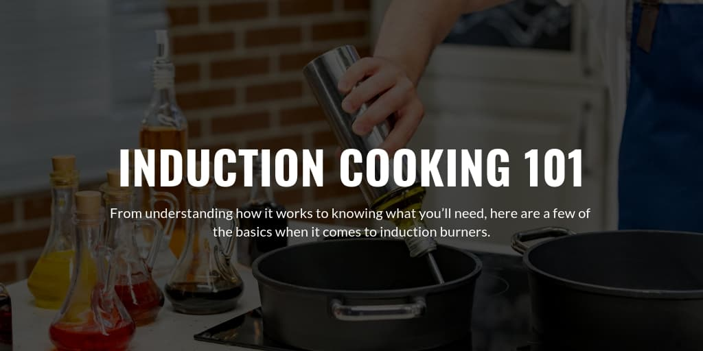 Induction Cooking 101