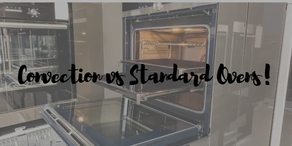 Convection vs Standard Ovens