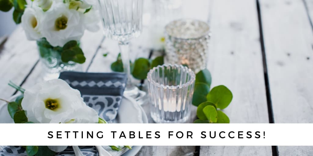 Setting Tables for Success
