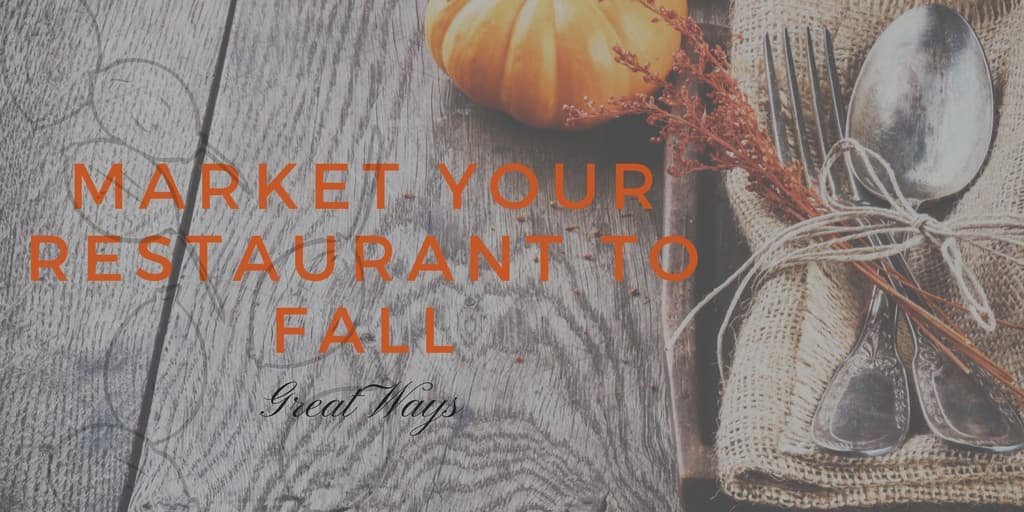 Great Ways to Market Your Restaurant for Fall
