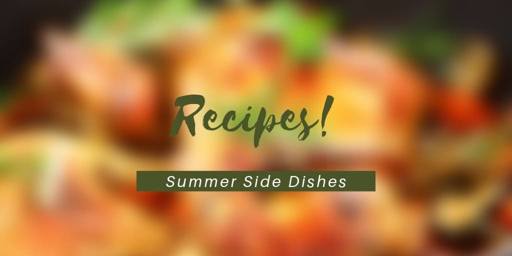 Recipes: Summer Side Dishes