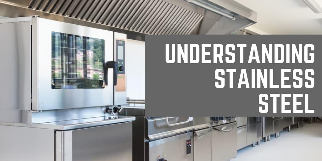 Understanding Stainless Steel