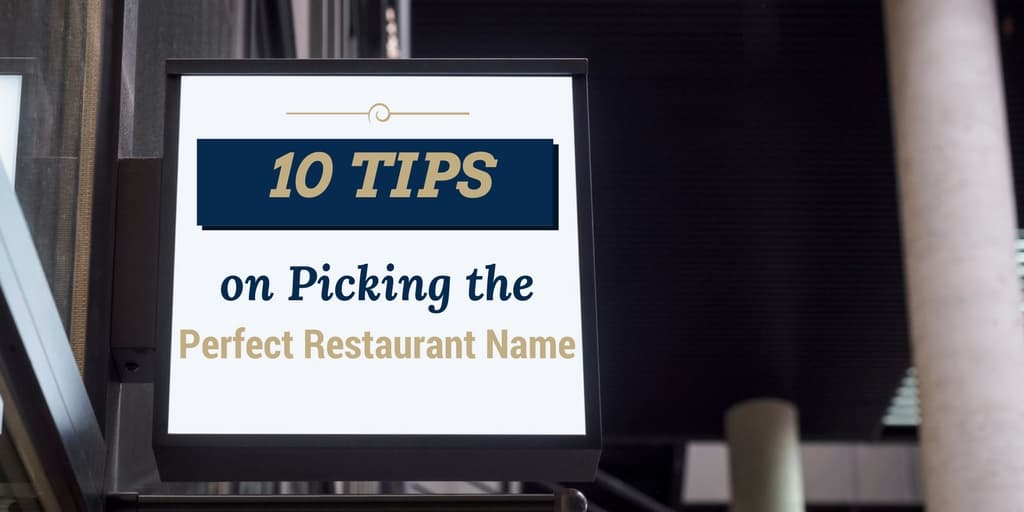 10 Tips on Picking the Perfect Restaurant Name