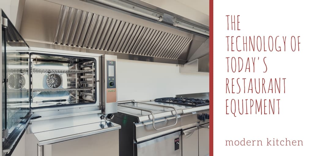 The Technology of Today's Restaurant Equipment